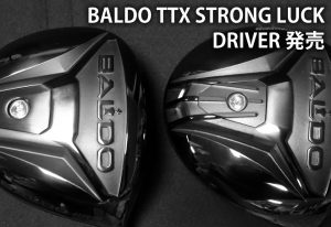 BALDO TTX 420 & 460 DRIVER NEW MODEL 発売